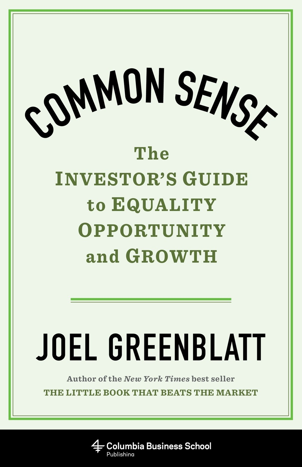 Common Sense – The Investor's Guide to Equality, Opportunity, and Growth